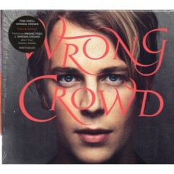 Tom Odell - Wrong Crowd -...