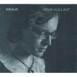 Kraus - Mehr Als Laut -...